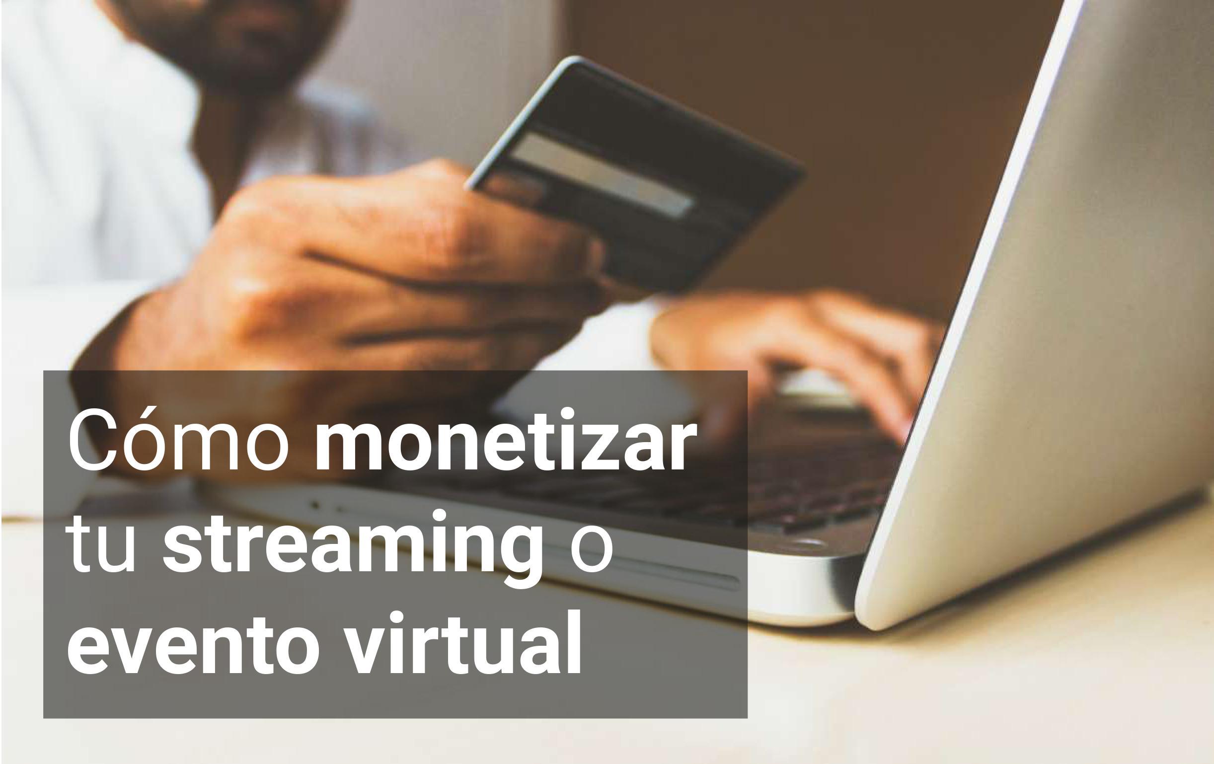 Monetizar streaming eventos virtuales